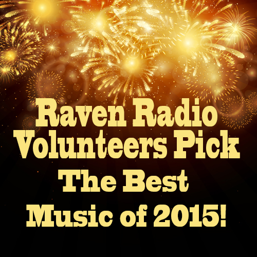 Raven Radio Volunteers Pick the Best Music from 2015!