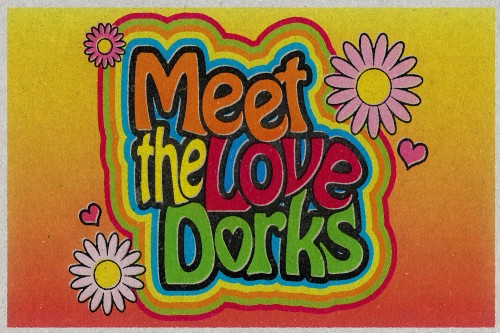 Listen: Meet the Love Dorks!