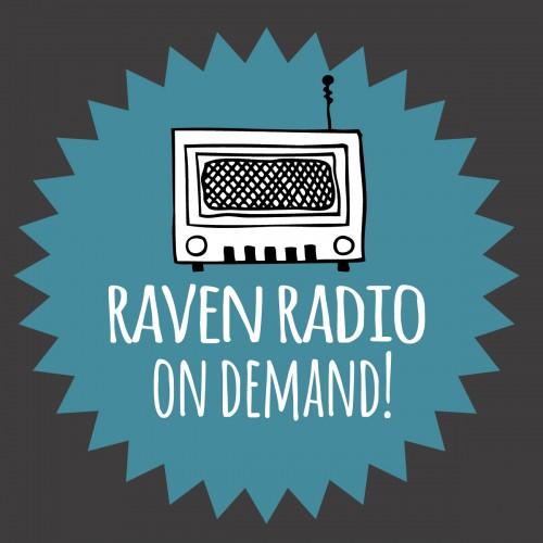 Raven Radio On Demand is here!