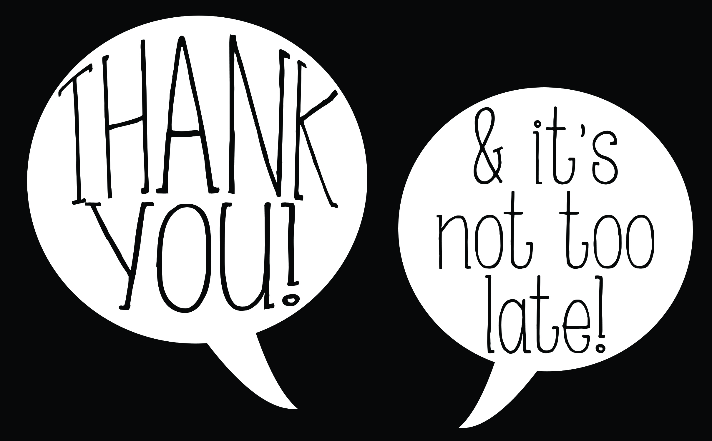 Thank you! And it's not too late!