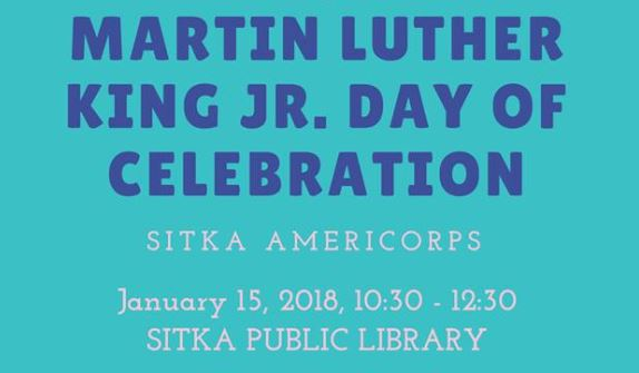 Sitka Americorps to host celebration of Martin Luther King Jr. Day